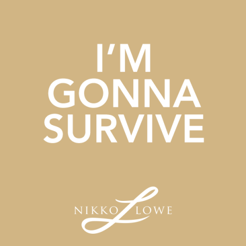 I'm Gonna Survive